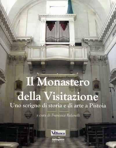 IL MONASTERO DELLA VISITAZIONE, SCRIGNO DI ARTE E STORIA