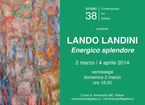 LANDO LANDINI, «ENERGICO SPLENDORE»