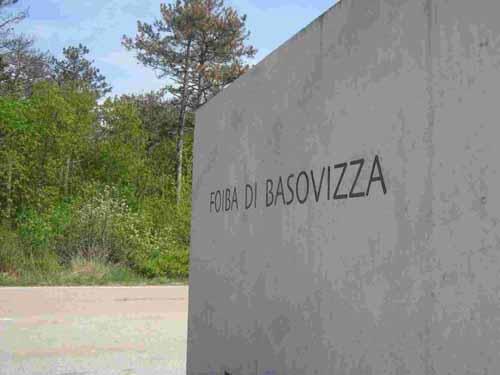 BASOVIZZA, MA LE FOIBE SONO ANCHE QUI