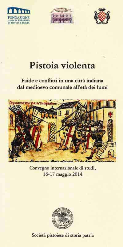 PISTOIA VIOLENTA. CONVEGNO INTERNAZIONALE DI STUDI, 16-17 MAGGIO 2014