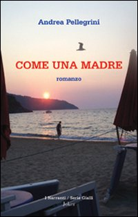 «COME UNA MADRE»