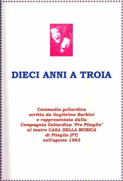 «DIECI ANNI A TROIA» 50 ANNI DOPO A PITEGLIO