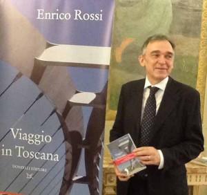 """Enrico Rossi con il suo """"Viaggio in Toscana"""""""