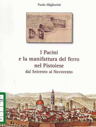 I PACINI E LA MANIFATTURA DEL FERRO, UN LIBRO DI PAOLO MOGLIORINI
