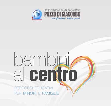 «BAMBINI AL CENTRO», NUOVE OPPORTUNITÀ AL 'POZZO DI GIACOBBE'