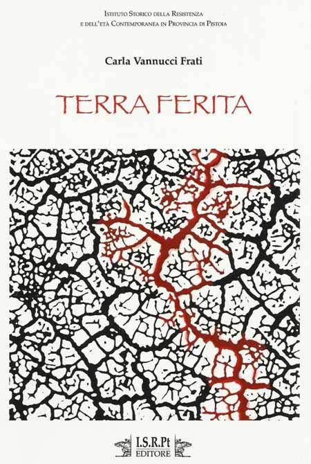 """LA """"TERRA FERITA"""" DI CARLA VANNUCCI FRATI"""