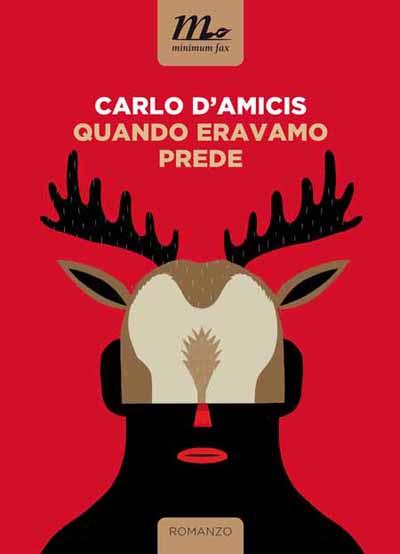 «QUANDO ERAVAMO PREDE» DI CARLO D'AMICIS