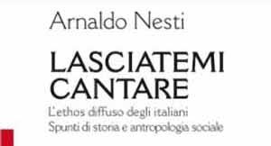 «LASCIATEMI CANTARE», ALLA MAGIA IL LIBRO DI ARNALDO NESTI