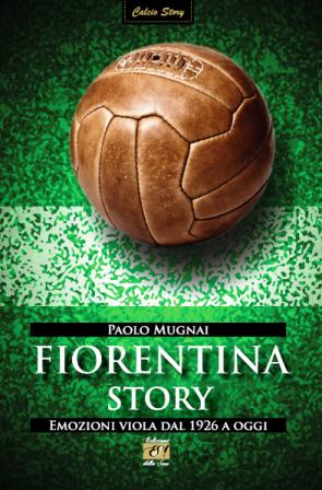 «FIORENTINA STORY», UN LIBRO SUL CLUB VIOLA