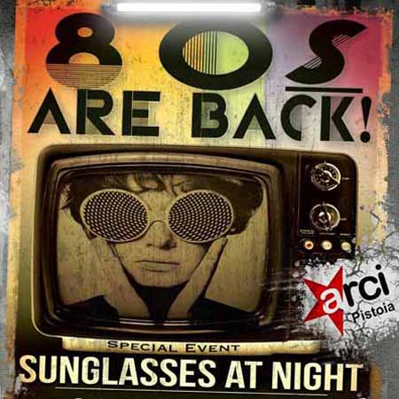 """80S ARE BACK! SUNGLASSES AT NIGHT"" A MONTALE"