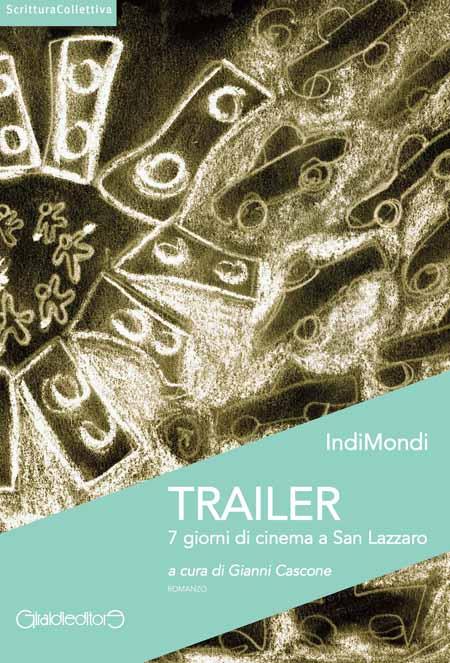 «TRAILER. 7 GIORNI DI CINEMA A SAN LAZZARO», ROMANZO A 38 MANI