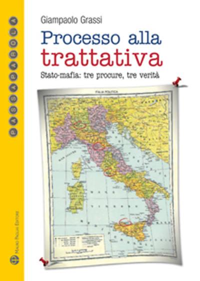 «PROCESSO ALLA TRATTATIVA», IL LIBRO DI GIAMPAOLO GRASSI