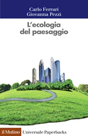 «L'ECOLOGIA DEL PAESAGGIO»