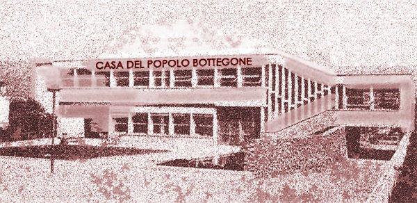 """I 60 ANNI DELLA """"CASA DEL POPOLO"""" DI BOTTEGONE"""