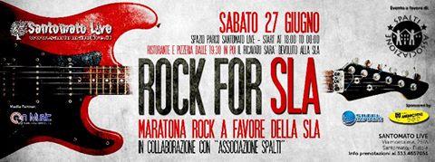 """""""ROCK FOR SLA"""", TORNA LA MARATONA AL 'SANTOMATO LIVE'"""