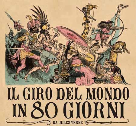"""""""IL GIRO DEL MONDO IN 80 GIORNI"""""""