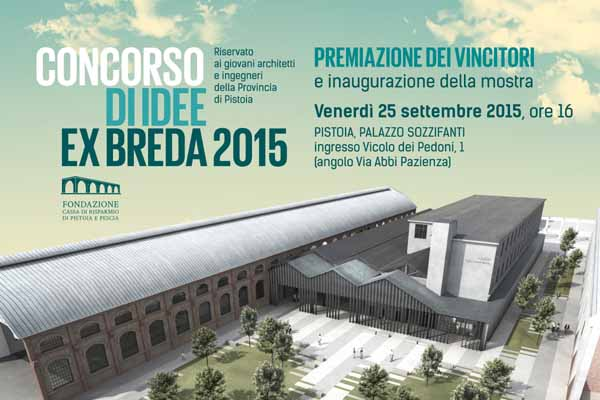 """PREMIAZIONE DEI VINCITORI DEL """"CONCORSO DI IDEE EX BREDA 2015"""""""