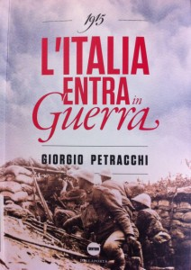 """""""1915. L'Italia entra in guerra"""", il libro di Giorgio Petracchi"""