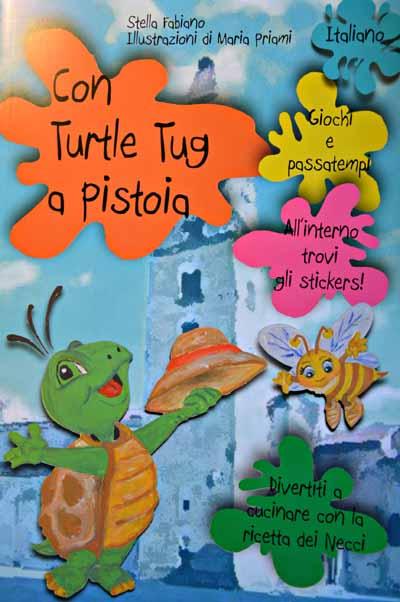 """""""TURTLE TUG A PISTOIA"""", GUIDA TURISTICA PER BAMBINI IN CINQUE LINGUE"""