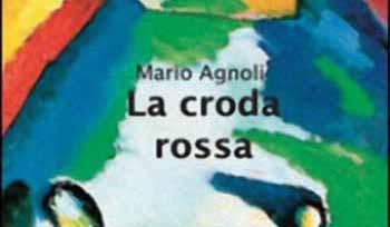 «LA CRODA ROSSA» DI MARIO AGNOLI