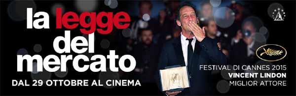 """""""LA LEGGE DEL MERCATO"""" AL CINEMA ROMA"""