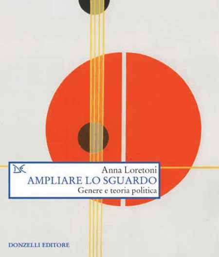 «AMPLIARE LO SGUARDO», SAGGIO DI ANNA LORETONI