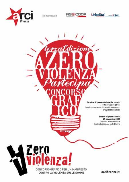 """""""A_ZERO VIOLENZA!""""  III EDIZIONE DEL CONCORSO DI ARCI FIRENZE"""