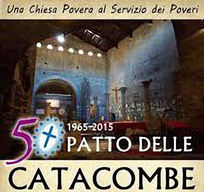 LA CHIESA DEI POVERI, 50° ANNIVERSARIO DEL PATTO DELLE CATACOMBE