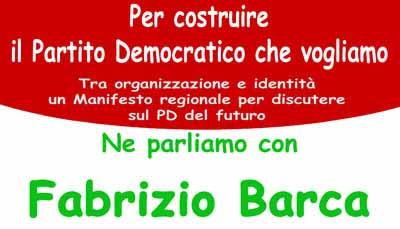 FABRIZIO BARCA A PISTOIA PER IL MANIFESTO REGIONALE DEL PD