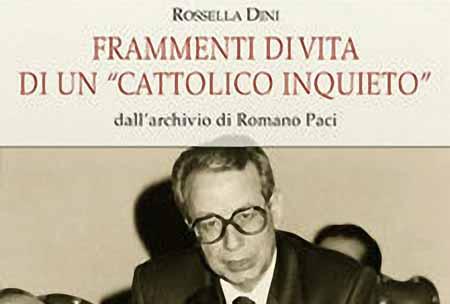 """ROMANO PACI, """"CATTOLICO INQUIETO"""""""