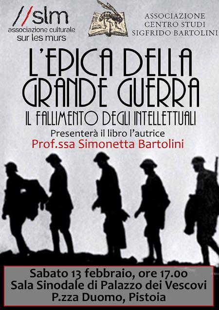 """libri. """"L'EPICA DELLA GRANDE GUERRA"""" DI SIMONETTA BARTOLINI"""