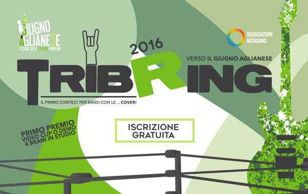 """agliana. """"TRIBRING 2016"""", CONTEST PER COVER BAND. APERTE LE ISCRIZIONI"""