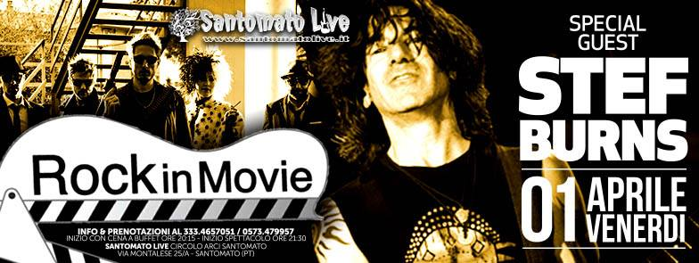 "musica santomato. STEF BURNS E I ""ROCK IN MOVIE"""