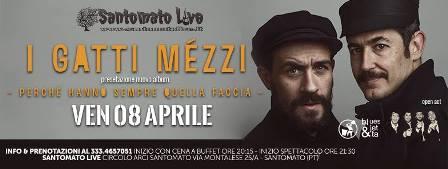 """musica. I GATTI MÉZZI AL """"SANTOMATO LIVE"""""""