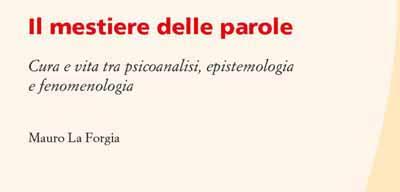 """""""IL MESTIERE DELLE PAROLE"""" DI MAURO LA FORGIA"""