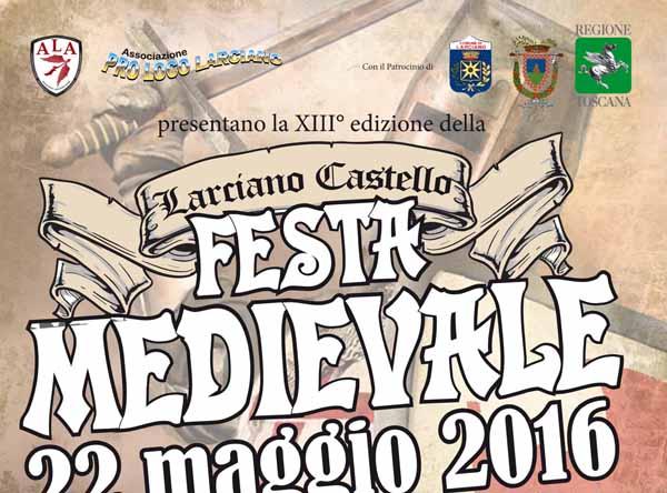 XIII FESTA MEDIEVALE A CASTELLO DI LARCIANO