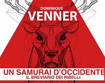 """""""UN SAMURAI D'OCCIDENTE"""", DI DOMINIQUE VENNER"""