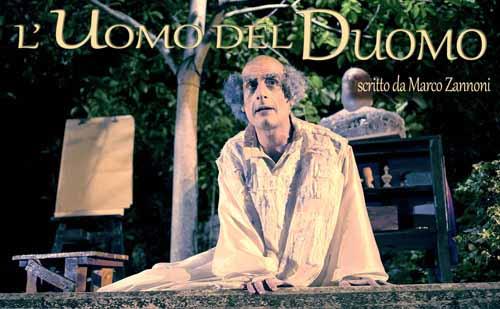 """teatro. ULTIME REPLICHE PER """"L'UOMO DEL DUOMO"""""""