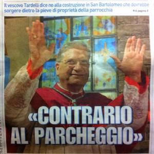 Il Vescovo Fausto Tardelli è contrario al parcheggio