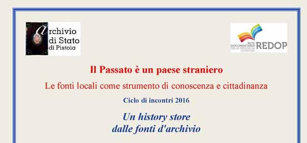 """pistoia. """"HISTORY STORE, LE FONTI D'ARCHIVIO"""""""