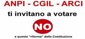 referendum. ANPI, CGIL, ARCI INVITANO AL NO