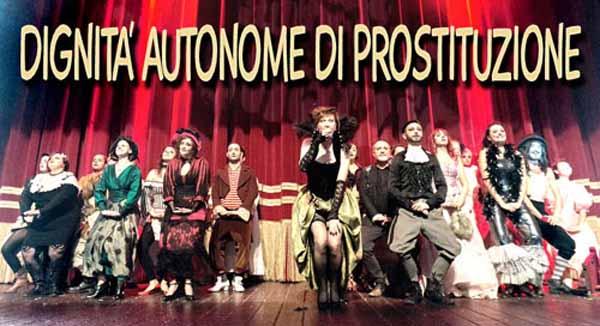 """""""DIGNITÀ AUTONOME DI PROSTITUZIONE"""", UNO SPETTACOLO DI LUCIANO MELCHIONNA"""