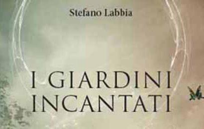 """""""I GIARDINI INCANTATI"""", SECONDA RACCOLTA DI LIRICHE DI STEFANO LABBIA"""