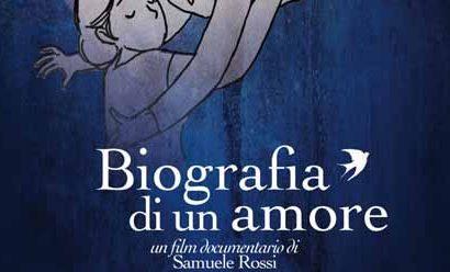"firenze. ""BIOGRAFIA DI UN AMORE"", IL DOCUMENTARIO DI SAMUELE ROSSI"