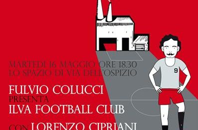 """lo spazio. """"ILVA FOOTBALL CLUB"""" DI FULVIO COLUCCI"""