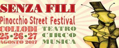 "pescia. IN DIRITTURA D'ARRIVO ""SENZA FILI. PINOCCHIO STREET FESTIVAL"""