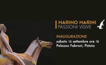 """pistoia capitale. """"MARINO MARINI, PASSIONI VISIVE"""""""