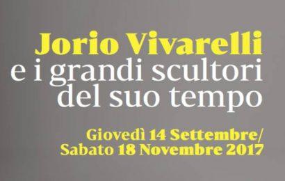 """pistoia. """"JORIO VIVARELLI E I GRANDI SCULTORI DEL SUO TEMPO"""""""