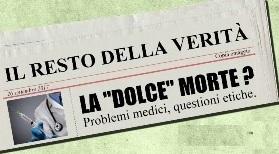 """chiesina. LA  """"DOLCE"""" MORTE ? PROBLEMI MEDICI, QUESTIONI ETICHE"""