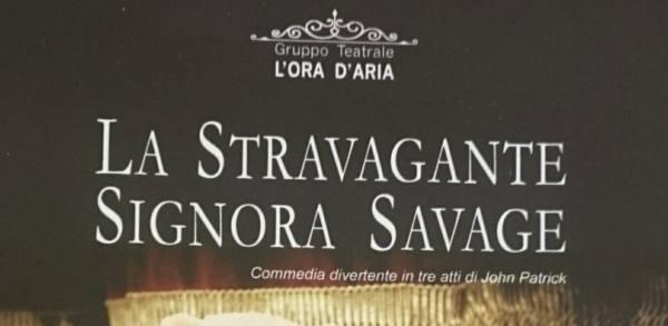 teatro. «LA STRAVAGANTE SIGNORA SAVAGE» AL MASCAGNI DI POPIGLIO